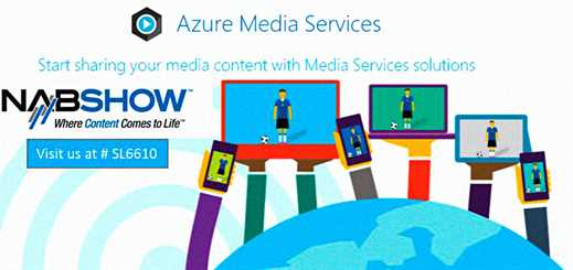 NAB Show: Live encoding and Media Player come to Azure Media Services