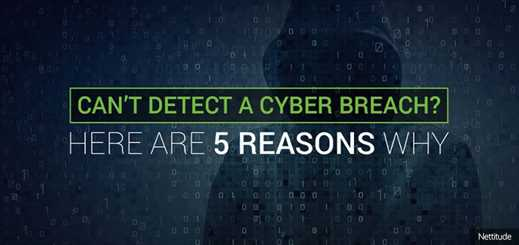 Five reasons why organisations don't detect a cyber breach